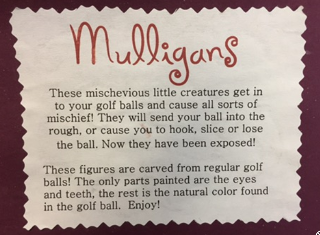 """mulligans"" are carved from ordinary golf balsl"