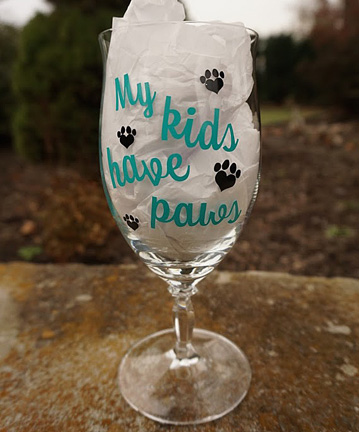 "goblet saying ""my kids have paws"""