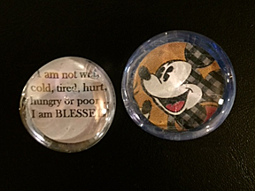 "Small glass magnets.  Shown as examples is a Mickey Mouse and a quote: ""I am not wet, cold, tired, hurt, hungry or poor.  I am BLESSED!"""